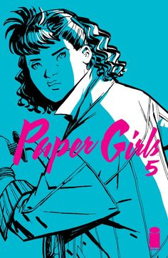 Paper Girls #5 The first arc of the smash-hit ongoing series concludes with major revelations and another game-changing cliffhanger.