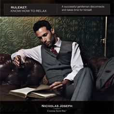 Gentleman's Rules l #27 Know how to relax l A successful gentleman disconnects and takes time for himself l Nicholas Joseph Custom Tailors l www.customsuitsyou.com l Chicago, IL l USA