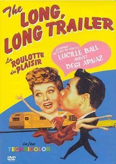 The Long Long Trailer, I Love Lucy, Lucille Ball, Desi Arnaz, Lucy and Ricky