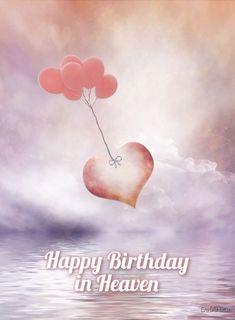Birthday Wishes In Heaven, Happy Heavenly Birthday, Happy Birthday Greetings Friends, Birthday Wishes Flowers, Birthday Congratulations, Happy Birthday Celebration, Birthday Wishes And Images, Birthday Wishes Funny, Happy Birthday Messages
