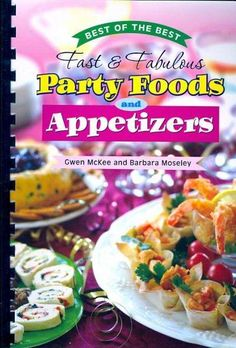 Best ever party food cookbook tempting recipes for easy fast fabulous party foods and appetizers best of the best forumfinder Image collections