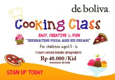 Available fun and creative COOKING CLASS start from IDR 40.000/kid. More info just call 0315633605 / 0315025566