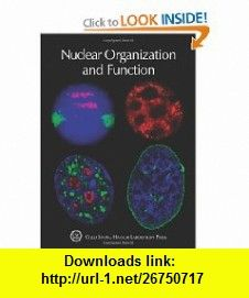 Nuclear Organization and Function(Cold Spring Harbor Symposia on Quantitative Biology LXXV) (9781936113088) Terri Grodzicker, David Spector, David Stewart, Brice Stillman , ISBN-10: 1936113082  , ISBN-13: 978-1936113088 ,  , tutorials , pdf , ebook , torrent , downloads , rapidshare , filesonic , hotfile , megaupload , fileserve