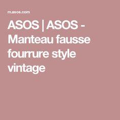 ASOS | ASOS - Manteau fausse fourrure style vintage