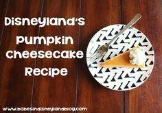Disneyland's Pumpkin Cheesecake Recipe and Tutorial. YUM!