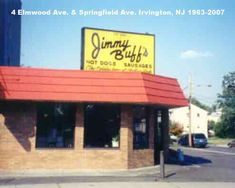 JIMMY BUFF'S. 4 Elmwood Ave & Springfield Ave. IRVINGTON, NJ 1963-2007. Best hot dogs in the world!