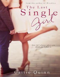Caitie Quinn - The Last Single Girl