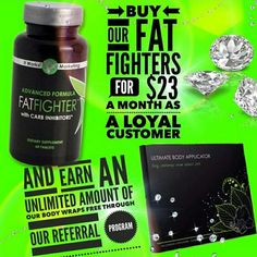 Do you have $23?! Fat fighters retail for $33, but if you become one of my product testers for 90 days, I can give them to you for only $23... AND WAIVE the $50 membership fee for you! I'll also throw in a free box of wraps ($99 value) or $35 in free product for every one of your friends that want to do the same!!