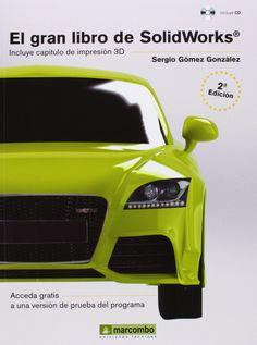 El gran libro de SolidWorks / Sergio Gómez González. 2ª ed., 2014
