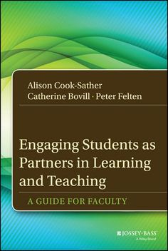 Engaging Students As Partners in Learning and Teaching : A Guide for Faculty Cook-Sather, Alison Bovill, Catherine Felten, Peter | College teaching.   Teacher-student relationships.   Learning, Psychology of. | LB2331 -- .C665 2014EB (EBRARY)