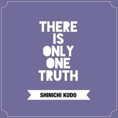 Detective Conan - Shinichi Kudo Quote