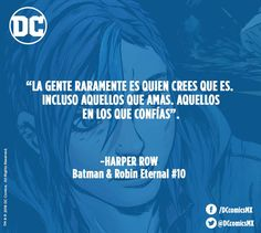 """""""La gente raramente es quien creer que es. Incluso aquellos que amas, aquellos en los que confías"""". -Harper Row"""