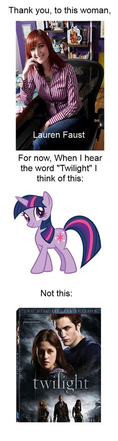 "Thank You, Lauren Faust!! I've always thought of ""Twilight"" as a beautiful word, and was sad that it had been corrupted by scary vampires. Now My Little Pony has saved it!!! WOOT!!! ^o^/"
