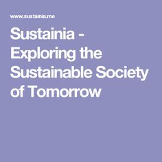 Sustainia - Exploring the Sustainable Society of Tomorrow