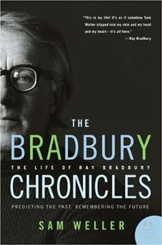 """Read """"The Bradbury Chronicles The Life of Ray Bradbury"""" by Sam Weller available from Rakuten Kobo. Accomplished journalist Sam Weller met the Ray Bradbury while writing a cover story for the Chicago Tribune Magazine and. Science Fiction Authors, Fiction Film, Post Apocalyptic Fiction, Reading Rainbow, What Book, Chicago Tribune, Popular Books, Good Notes, The Life"""