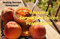 Amazing Fermented Peaches! -- Do you have too many peaches this harvest season? Try this recipe for fermented spiced peaches….Soooo good! Fermented foods are not only delicious, last a long time, they are so healthy for your gut flora! This peach sauce is sweet, spicy, tangy, and just overall delicious! Eat it alone,...