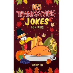 165 Thanksgiving Jokes for Kids : The Hearty Turkey Day Gift Book for Boys and Girls (Paperback)