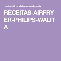 RECEITAS-AIRFRYER-PHILIPS-WALITA