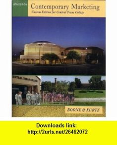 Contemporary Marketing Custom Edition for Central Texas College (9780324574616) Louis E. Boone, David L. Kurtz , ISBN-10: 0324574614  , ISBN-13: 978-0324574616 ,  , tutorials , pdf , ebook , torrent , downloads , rapidshare , filesonic , hotfile , megaupload , fileserve
