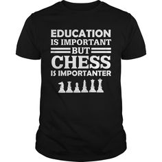 Get yours awesome Education Is Important But Chess Is Importanter  Best Gift Shirts & Hoodies.  #gift, #idea, #photo, #image, #hoodie, #shirt, #christmas