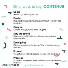 Synonyms to the word CONTINUE. Other ways to say CONTINUE. Синонимы к английскому слову CONTINUE.