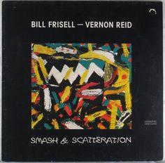 """Bill Frisell Vernon Reid """"Smash & Scatteration"""" (Minor Music) 1985"""