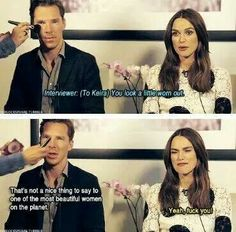 Here people we have the kind hearted nature of Benedict Cumberbatch demonstrated as he sticks up for the beautiful Kiera Knightly