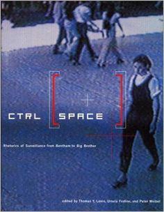 CTRL [SPACE]: Rhetorics of Surveillance from Bentham to Big Brother: Thomas Y. Levin, Ursula Frohne, Peter Weibel: 9780262621656: Amazon.com: Books