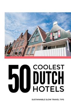 Dutch Boutique Hotels - these secret gems are the best places to stay in the most beautiful places to visit in the Netherlands. They're ideal for a sustainable weekend break from London