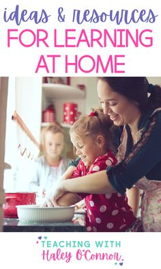 Ideas for families to learn at home during normal daily activities.
