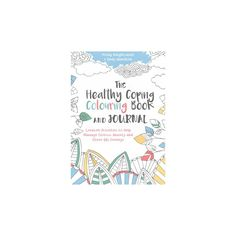 Healthy Coping Colouring Book and Journal : Creative Activities to Help Manage Stress, Anxiety and Other