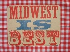Midwest is Best!
