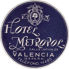 "Vinatge label ""Hotel Metropol"" (Valencia, Spain)~Image via Luggage Labels by b-effe"