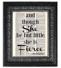 And though SHE be but LITTLE she is FIERCE Shakespeare quote on Vintage Dictionary Page, Girls Room or Dorm Room Decor