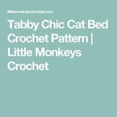 Tabby Chic Cat Bed Crochet Pattern | Little Monkeys Crochet