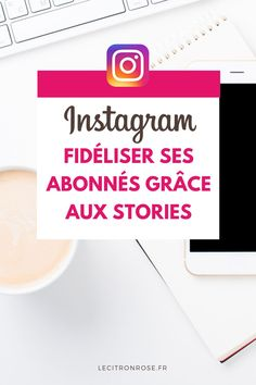 Stories Instagram : les utiliser pour fidéliser sa communauté Blog Instagram, Story Instagram, Application Pour Instagram, Instagram Marketing Tips, Social Media, Reading, School, Herbalife, Business Tips