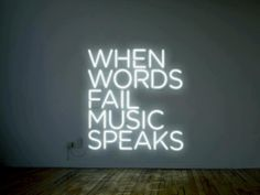 WHEN WORD FAILS MUSIC SPEAKS ★ neon schrift ★ zitat ★ alwasy white ppl man---stop being bitch --- its the military over here -- its silence . Neon Quotes, Music Quotes, Words Quotes, Life Quotes, Music Sayings, Mad Quotes, Purple Quotes, The Words, Neon Words