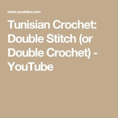 Tunisian Crochet: Double Stitch (or Double Crochet) - YouTube