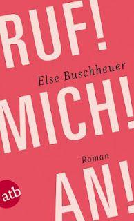 Else Buschheuer - Ruf! Mich! An!