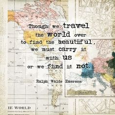 ⇚ Map Quest ⇛ maps & globes in history, art, craft & decor - Map quote   carry the beautiful with you
