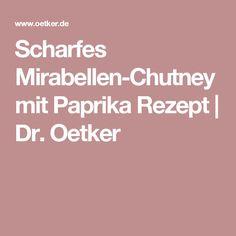 Scharfes Mirabellen-Chutney mit Paprika Rezept | Dr. Oetker