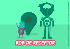Rob the Receptor. He lives in your body, especially in places with diseases. Is Tim's job to get Sunny to Rob so he can make the diseased place light-up.