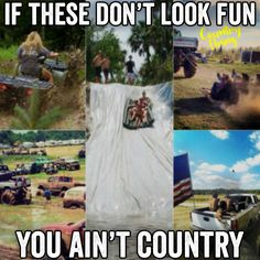 If these don't look fun you ain't country. #countrylife