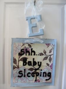 shh... baby sleeping sign. I really need this especially for fedex drivers who like to ring doorbell at naptime lol