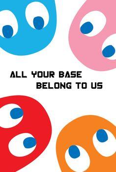 All your base belong to us. Pac-man Propaganda by Joseph Baranowski, via Behance #Namco #gaming #Blinky #Pinky #Inky #Clyde #fanart