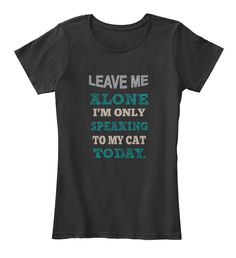 Alone I'm Only Speaking To My Cat Today. Black Women's T-Shirt Front