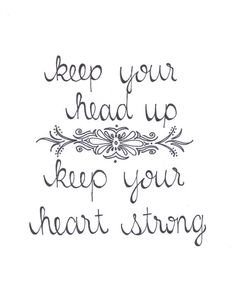 Keep your head up Keep your heart strong  quote by DandyDesignCo