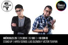 Hiper/Serios Stand Up Comedy Show Hoy 9:30PM en Cine Tonalá Tijuana. Show completo de Luis Guzmán - Comedy y Victor Tuxpan. Talento 100% Tijuanense.