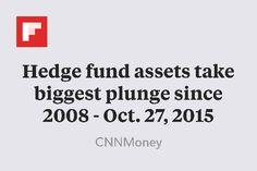 Hedge fund assets take biggest plunge since 2008 - Oct. 27, 2015 http://flip.it/RLQuy