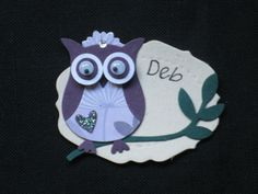This is my name tag from our Scrapbooking Camp - August 2012.  I made over 45 original owls for 42 name tags so that people could choose (adopt) an owl that they liked best.